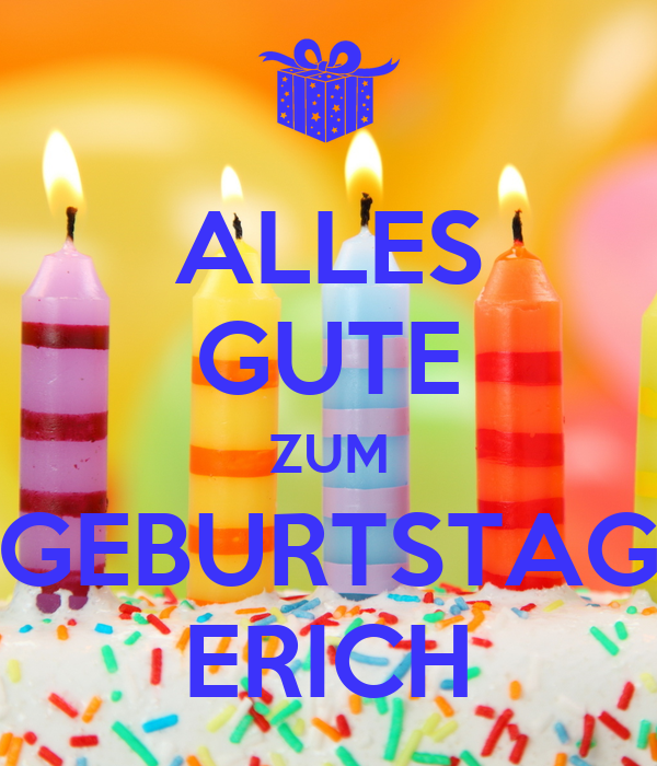 alles gute zum geburtstag erich poster layoutworld keep calm o matic. Black Bedroom Furniture Sets. Home Design Ideas