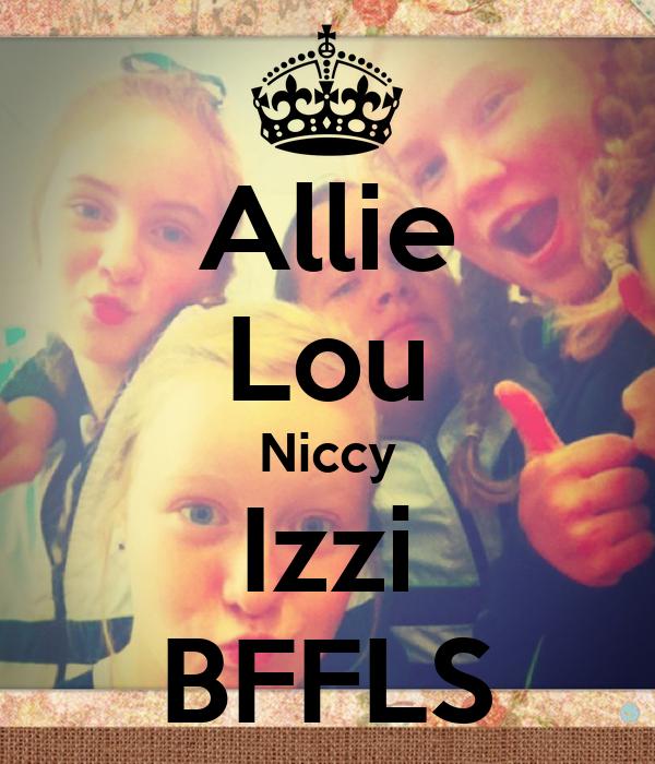 Allie Lou Niccy Izzi BFFLS