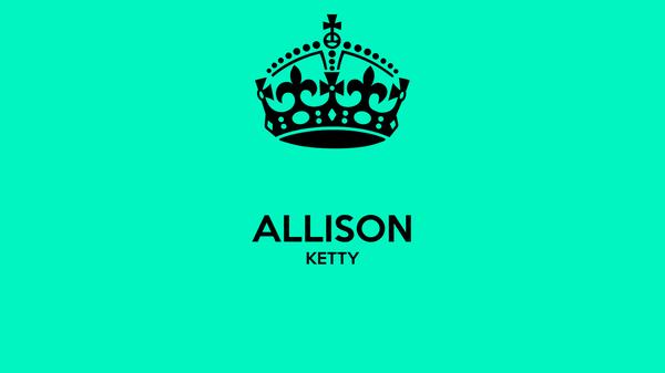 ALLISON KETTY