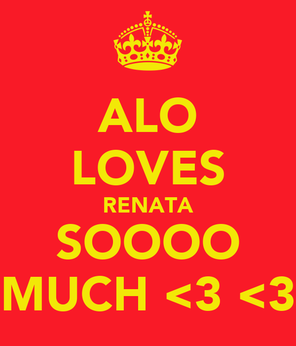 ALO LOVES RENATA SOOOO MUCH <3 <3