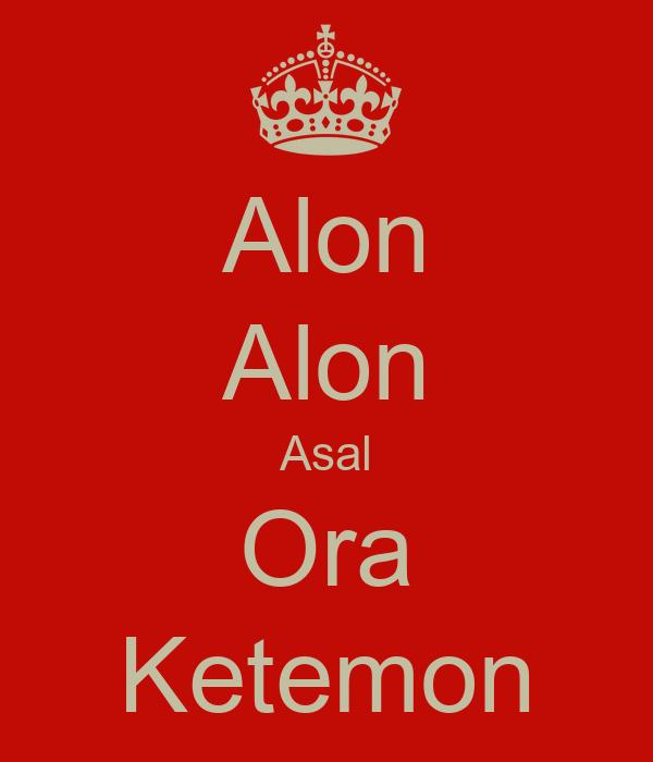 Alon Alon Asal Ora Ketemon