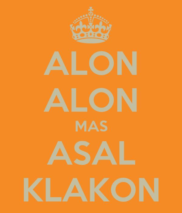 ALON ALON MAS ASAL KLAKON