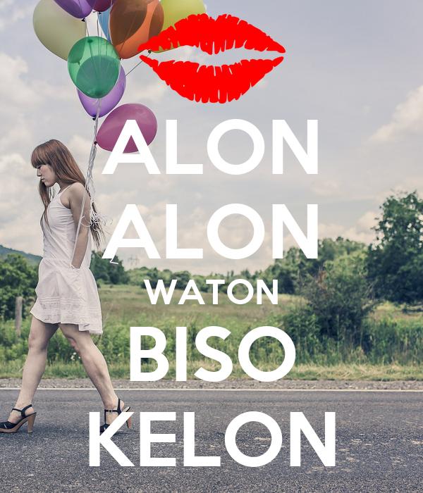 ALON ALON WATON BISO KELON