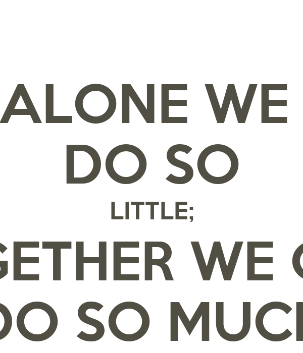 Alone We Do So Little Together We Can Do So Much Poster Kristjan