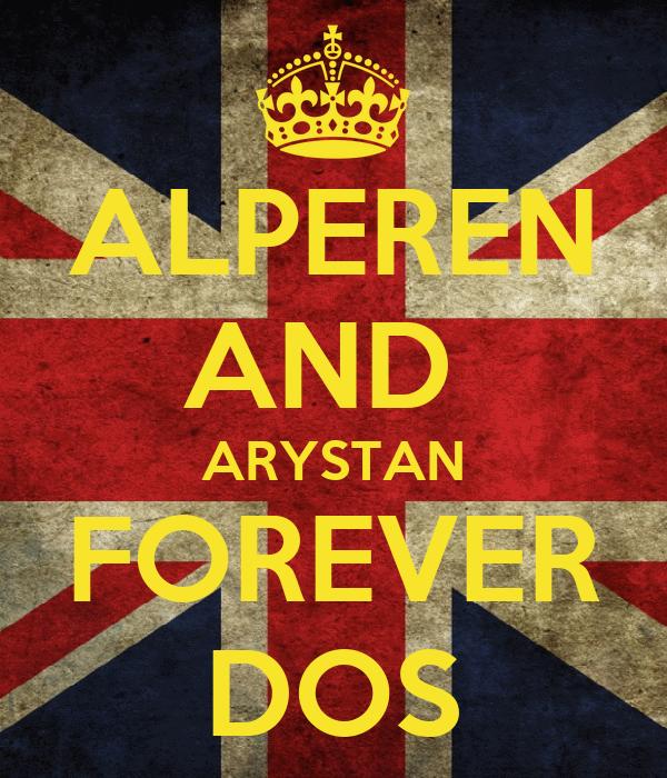 ALPEREN AND  ARYSTAN FOREVER DOS