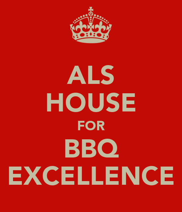 ALS HOUSE FOR BBQ EXCELLENCE