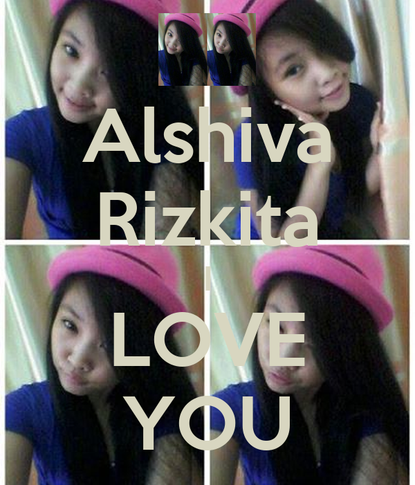 Alshiva Rizkita I LOVE YOU