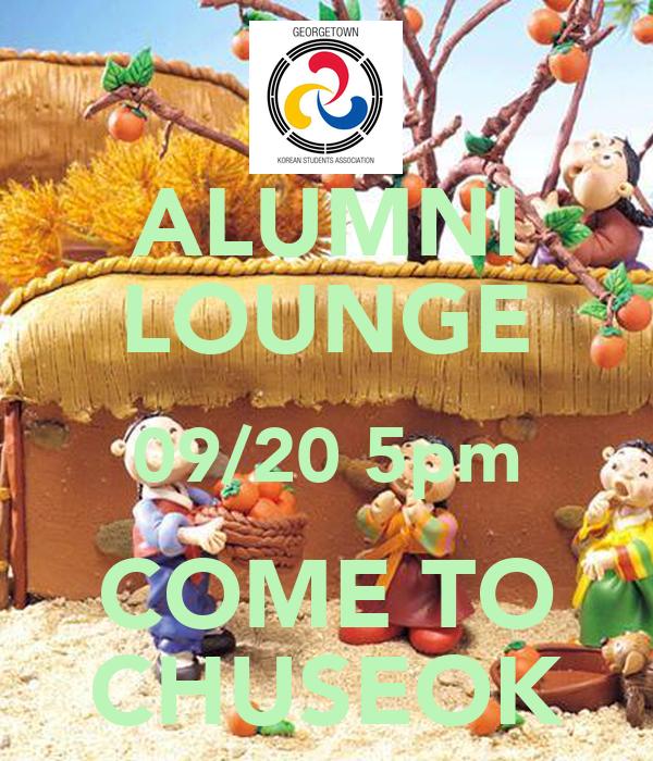 ALUMNI LOUNGE 09/20 5pm COME TO CHUSEOK
