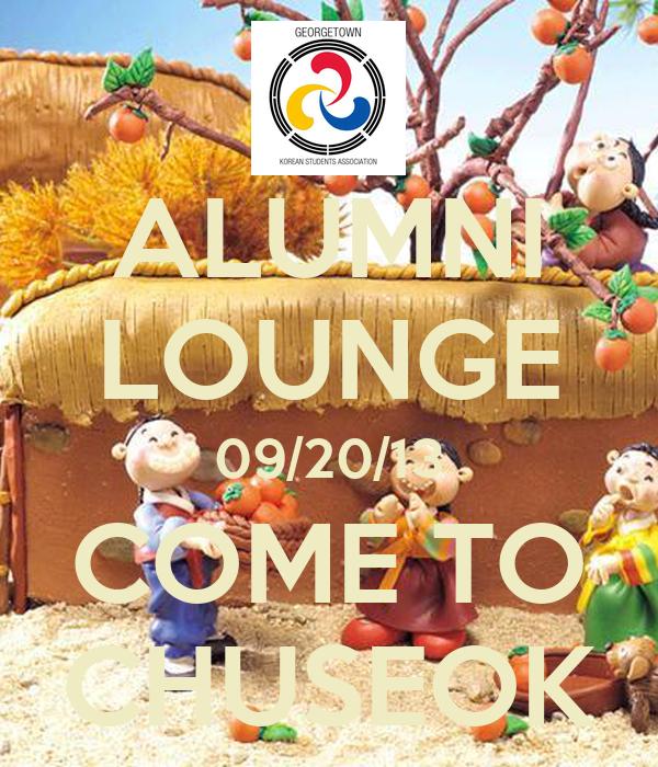 ALUMNI LOUNGE 09/20/13 COME TO CHUSEOK