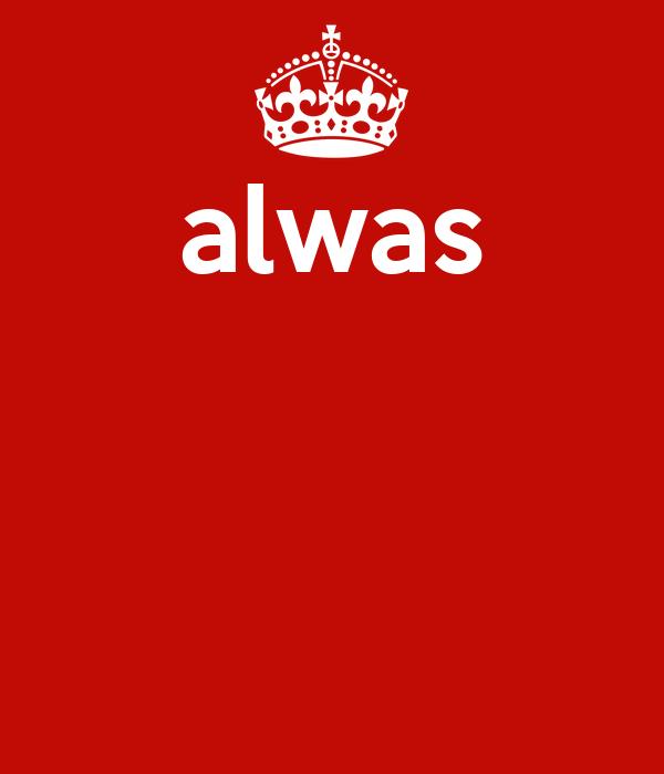 alwas