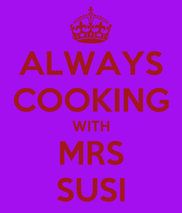 ALWAYS COOKING WITH MRS SUSI
