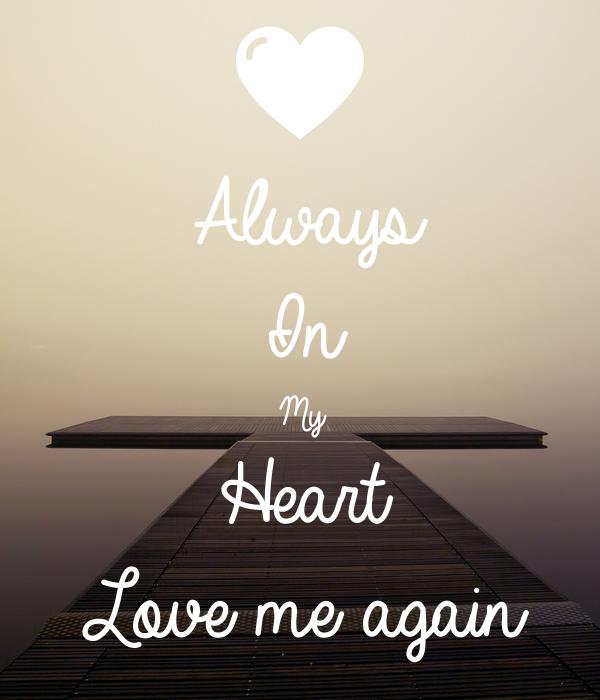 Always In My  Heart Love me again