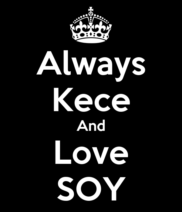Always Kece And Love SOY