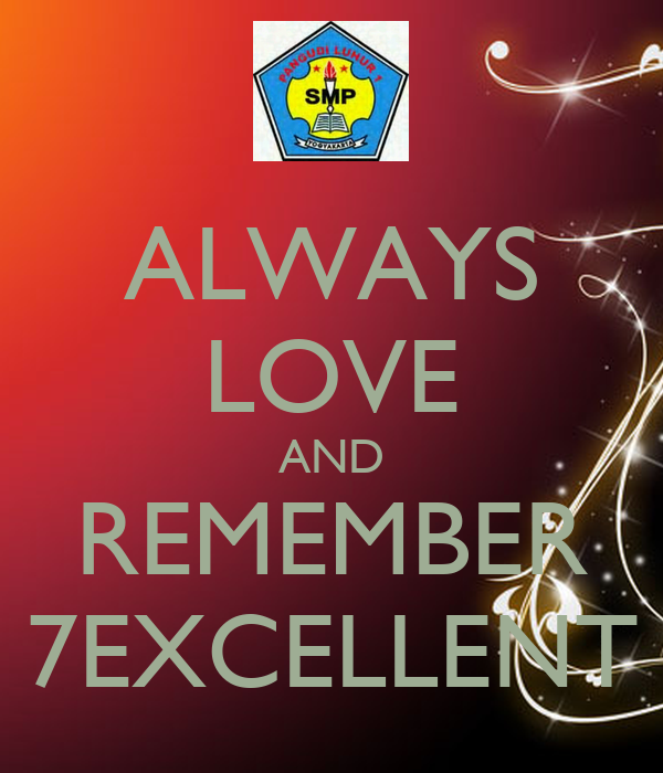 ALWAYS LOVE AND REMEMBER 7EXCELLENT