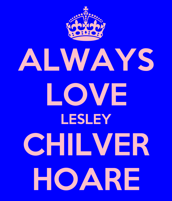 ALWAYS LOVE LESLEY CHILVER HOARE