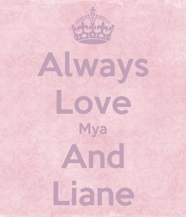 Always Love Mya And Liane