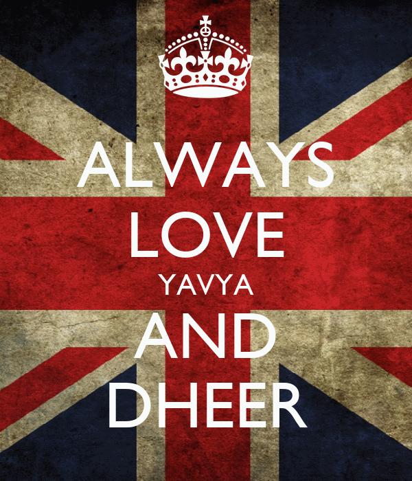 ALWAYS LOVE YAVYA AND DHEER
