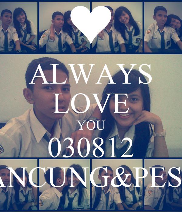 ALWAYS LOVE YOU 030812 MANCUNG&PESEK