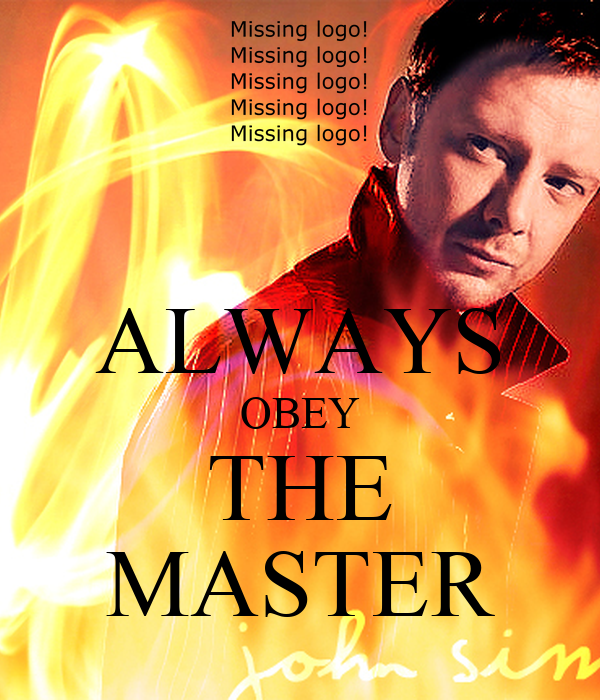 ALWAYS OBEY THE MASTER