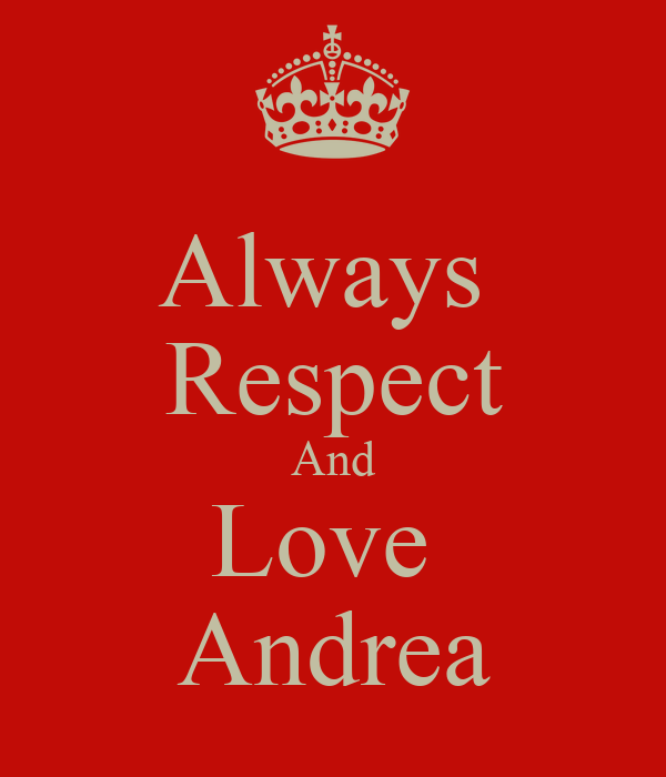 Love And Respect: Always Respect And Love Andrea Poster