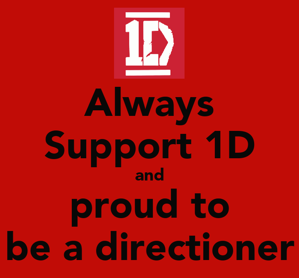 Always Support 1D and proud to be a directioner