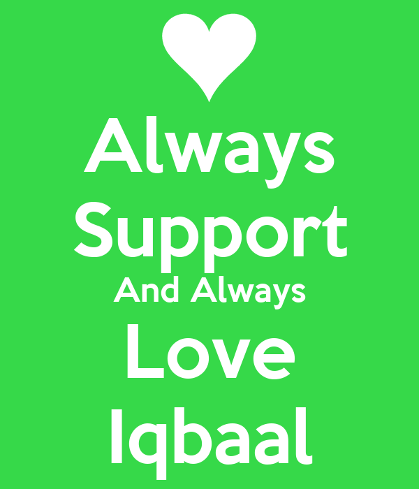 Always Support And Always Love Iqbaal