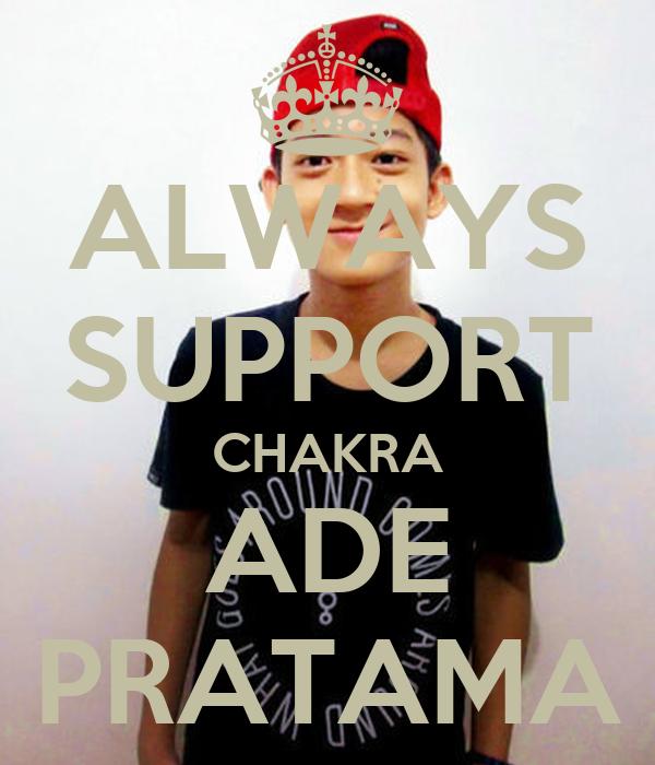 ALWAYS SUPPORT CHAKRA ADE PRATAMA
