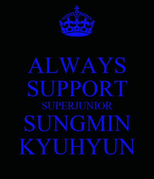 ALWAYS SUPPORT SUPERJUNIOR SUNGMIN KYUHYUN