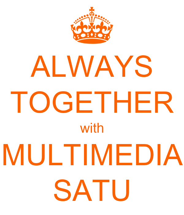 ALWAYS TOGETHER with MULTIMEDIA SATU