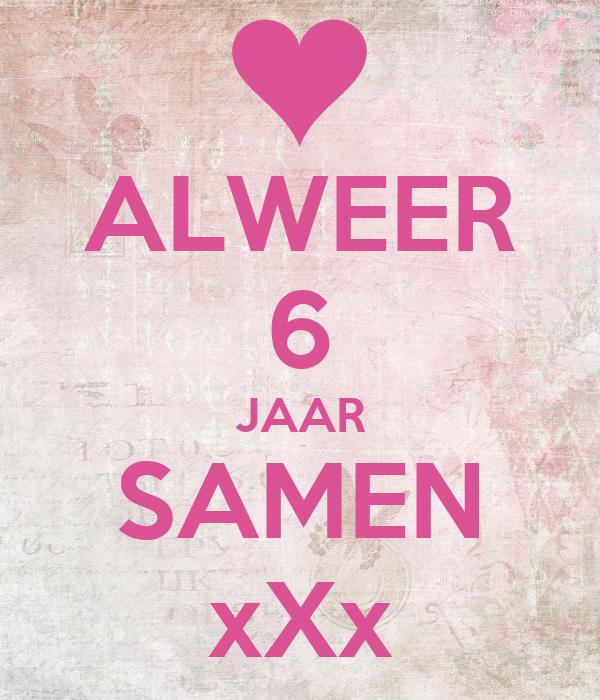 6 jaar samen ALWEER 6 JAAR SAMEN xXx Poster | RIAN | Keep Calm o Matic 6 jaar samen