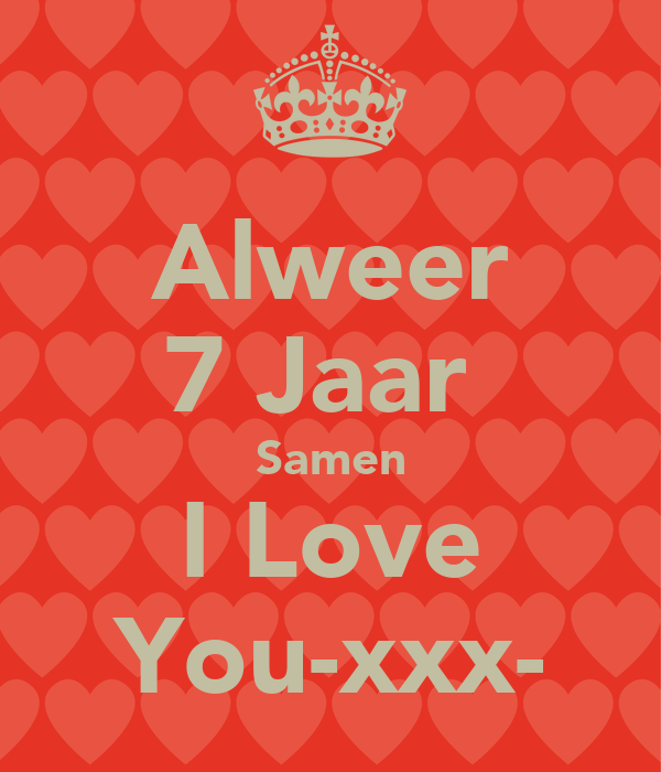7 jaar samen Alweer 7 Jaar Samen I Love You xxx  Poster | Sandra | Keep Calm o  7 jaar samen