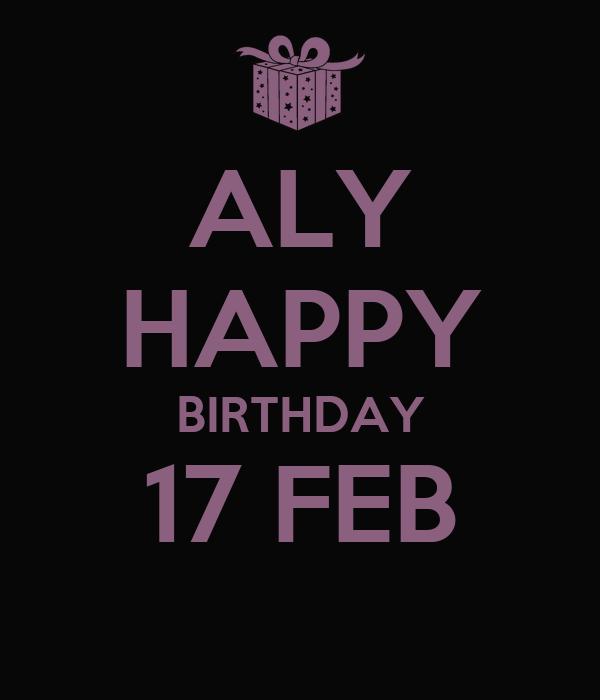 ALY HAPPY BIRTHDAY 17 FEB