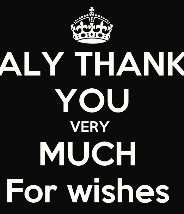 ALY THANK YOU VERY  MUCH  For wishes