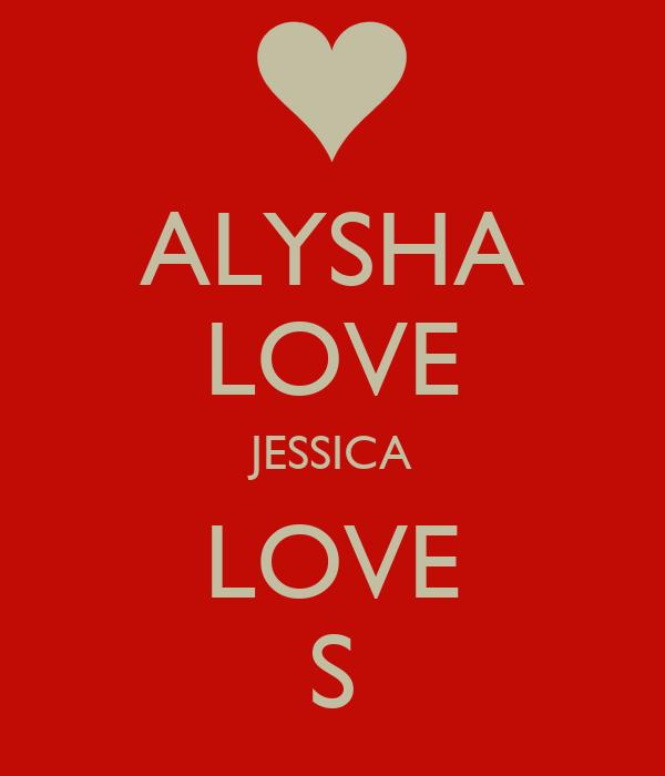 ALYSHA LOVE JESSICA LOVE S