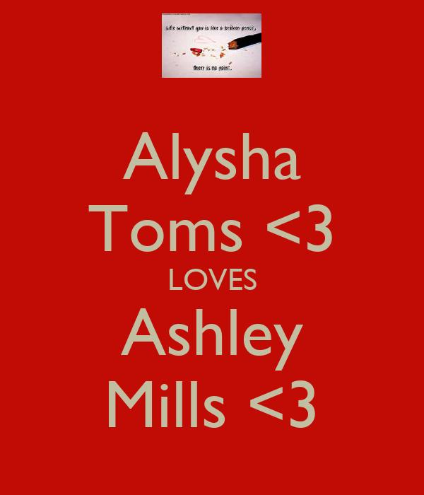 Alysha Toms <3 LOVES Ashley Mills <3
