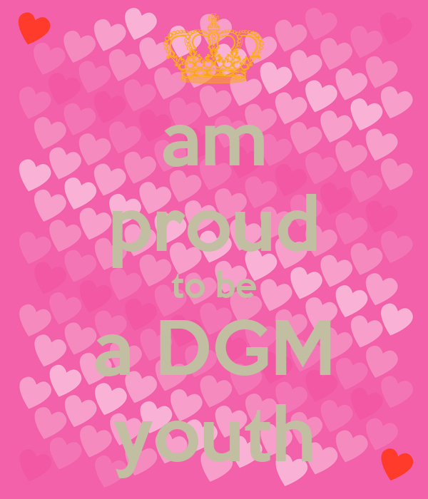 am proud to be a DGM youth