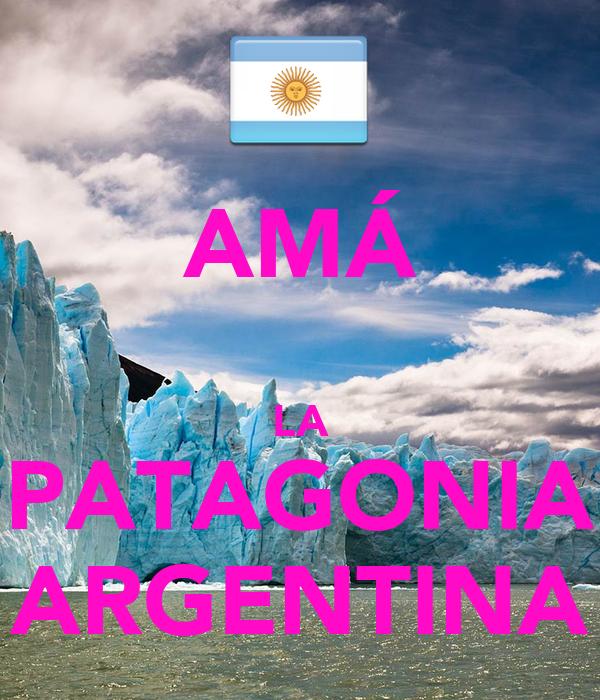 AMÁ  LA PATAGONIA ARGENTINA