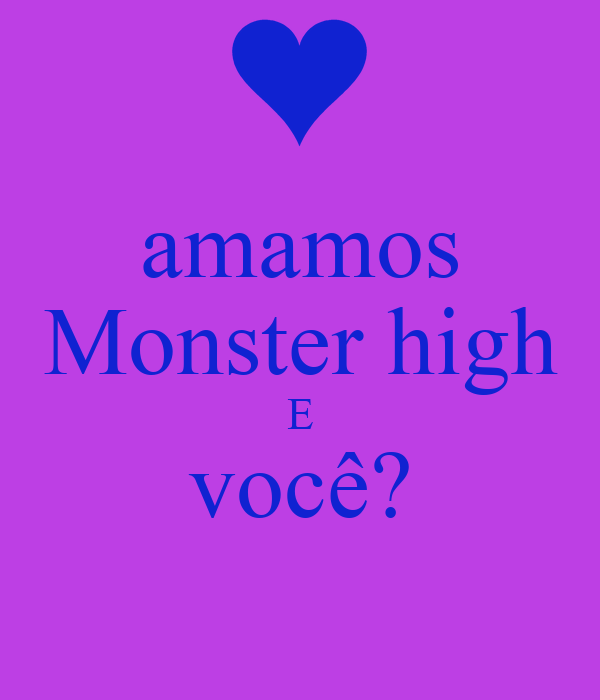 amamos Monster high E você?