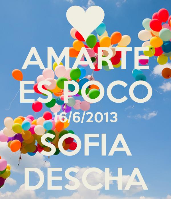 AMARTE ES POCO 16/6/2013 SOFIA DESCHA