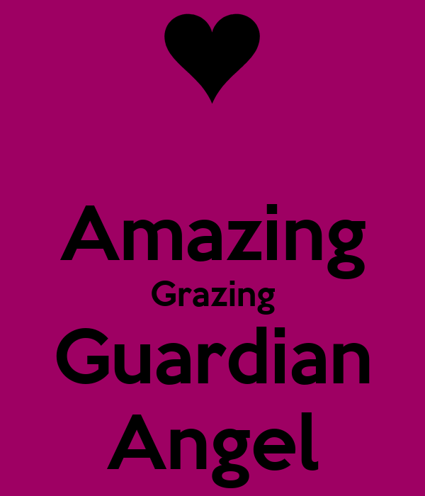 Amazing Grazing Guardian Angel