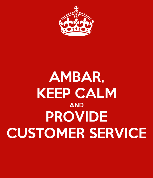 AMBAR, KEEP CALM AND PROVIDE CUSTOMER SERVICE Poster