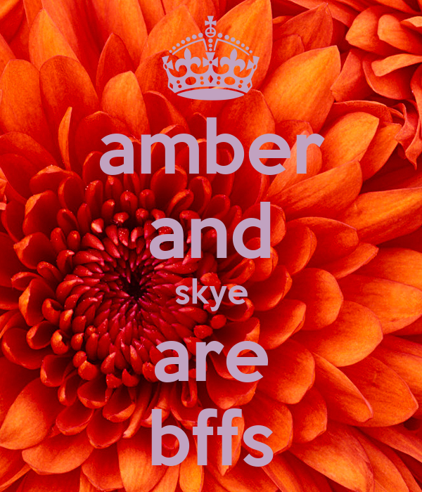 amber and skye are bffs