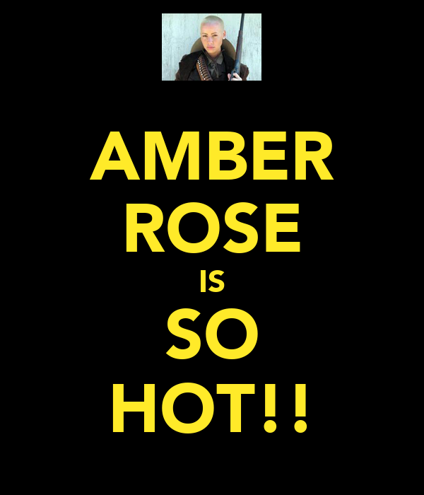 AMBER ROSE IS SO HOT!!