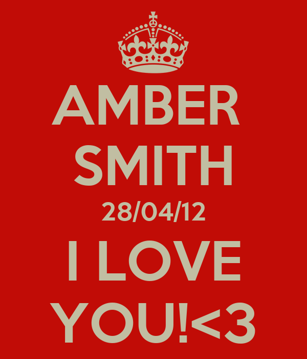 AMBER  SMITH 28/04/12 I LOVE YOU!<3