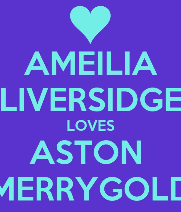 AMEILIA LIVERSIDGE LOVES ASTON  MERRYGOLD