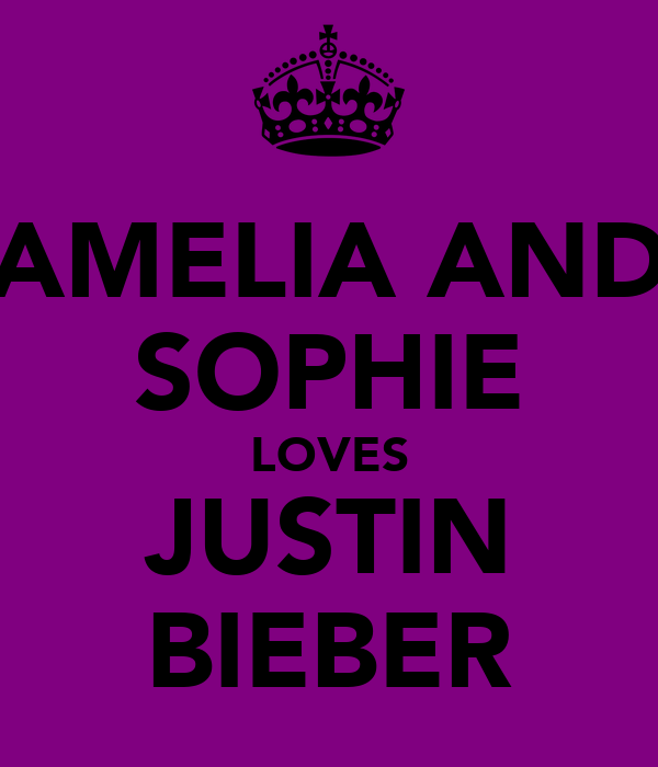 AMELIA AND SOPHIE LOVES JUSTIN BIEBER
