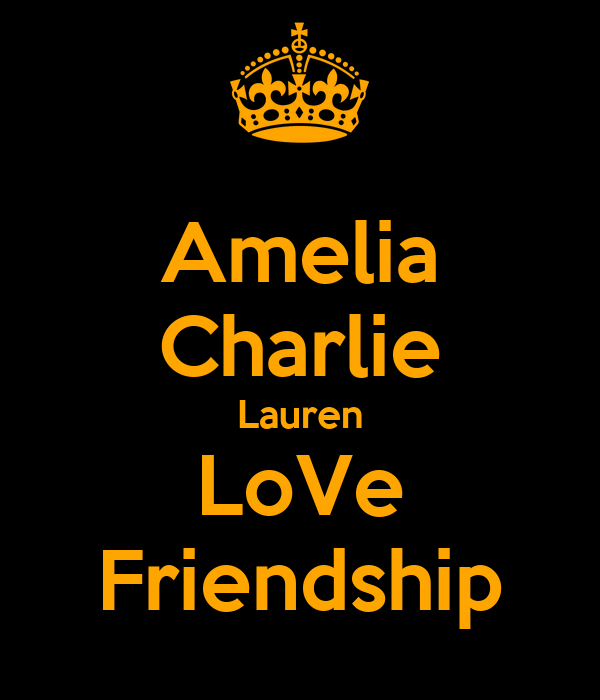 Amelia Charlie Lauren LoVe Friendship