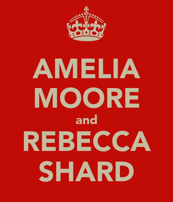 AMELIA MOORE and REBECCA SHARD