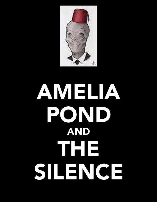 AMELIA POND AND THE SILENCE