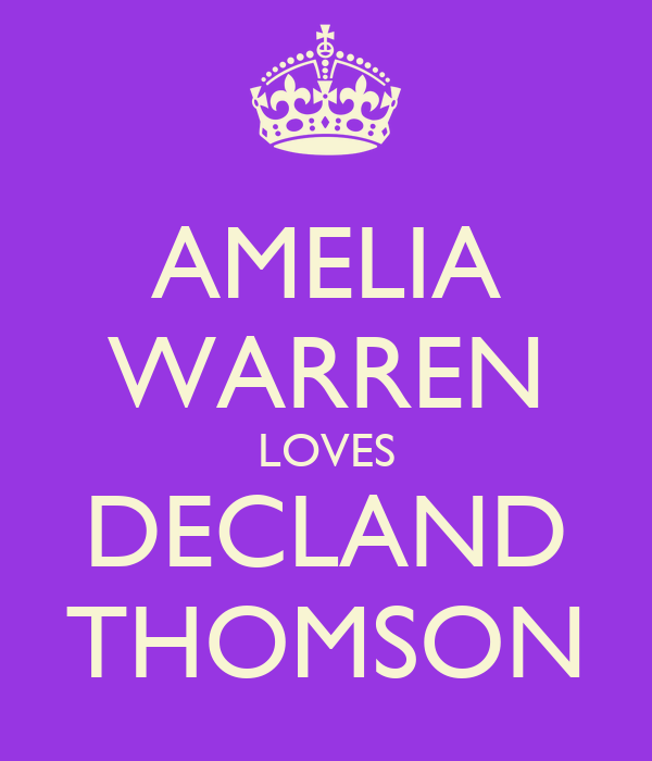 AMELIA WARREN LOVES DECLAND THOMSON